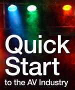 Quick Start to the AV Industry