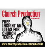 Church Production Magazine | Free Insight and Ideas for Church Techs