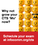 Schedule your CTS exam at infocomm.org/cts