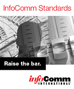 InfoComm Standards | Raise the bar.